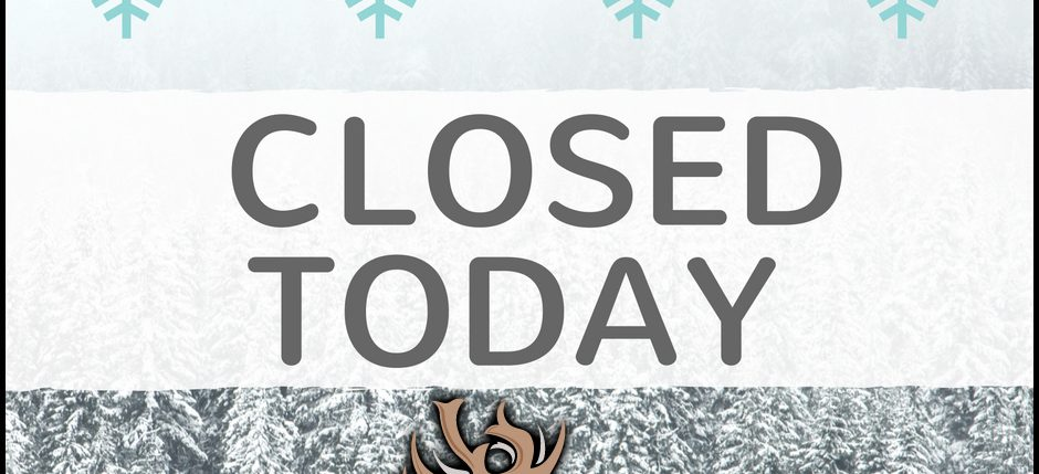 We are closed today, March 21st!